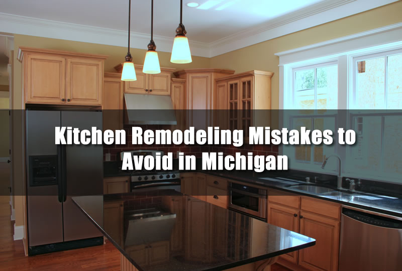 Kitchen Remodel Mistakes kitchen-remodeling-mistakes-to-avoid-in-michigan
