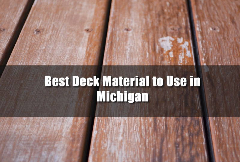 best deck material to use in michigan