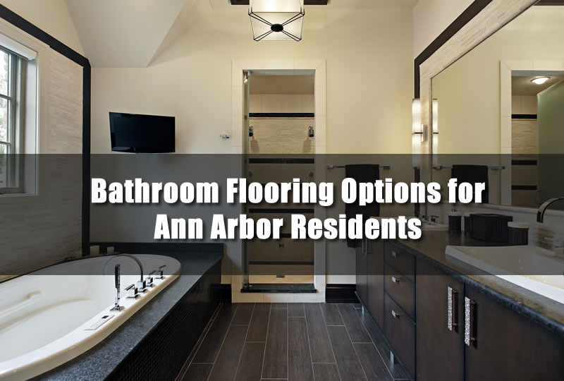 Bathroom Flooring Options for Ann Arbor Residents