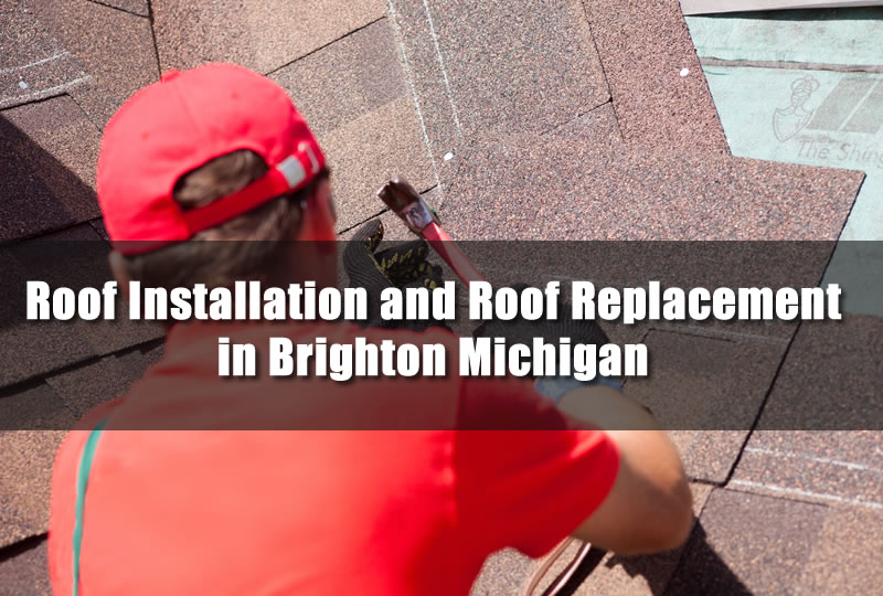 Roof Installation and Roof Replacement in Brighton Michigan