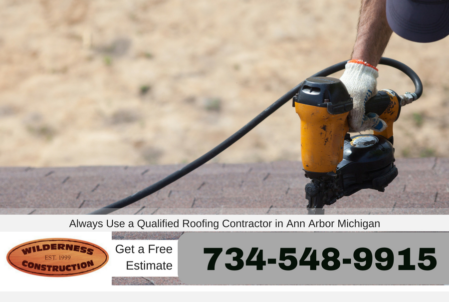 Always Use a Qualified Roofing Contractor in Ann Arbor Michigan