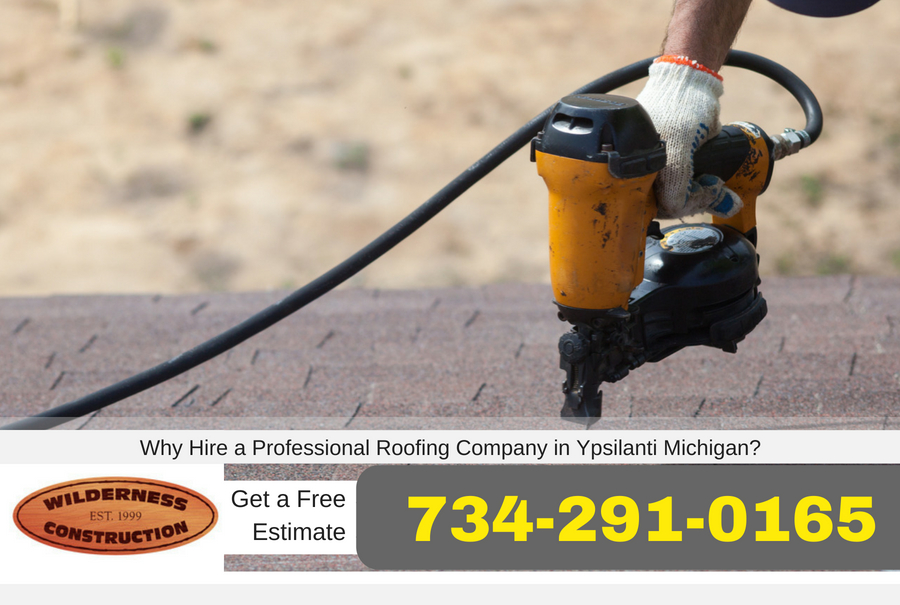 Why Hire a Professional Roofing Company in Ypsilanti Michigan?