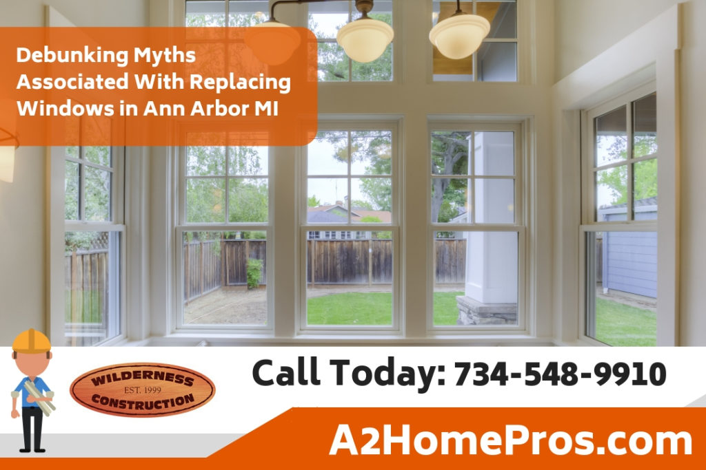 Debunking Myths Associated With Replacing Windows in Ann Arbor Michigan
