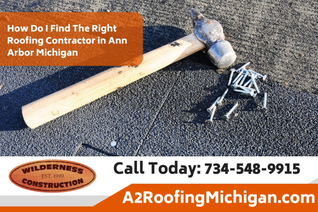 How Do I Find The Right Roofing Contractor in Ann Arbor Michigan