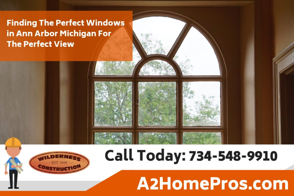 Finding The Perfect Windows in Ann Arbor Michigan For The Perfect View