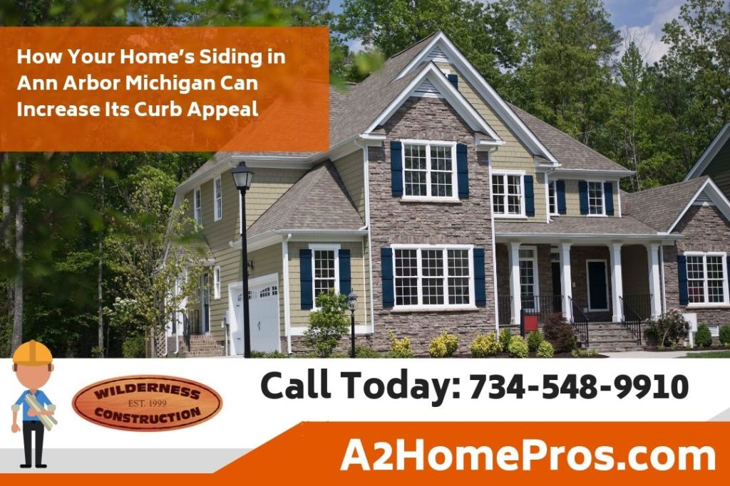 How Your Home's Siding in Ann Arbor Michigan Can Increase Its Curb Appeal